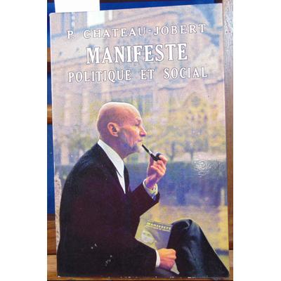 Chateau-Jobert  : Manifeste Politique et social...