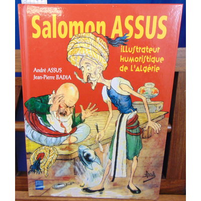 Assus André : Salomon assus, illustrateur humoristique de l'Algérie...