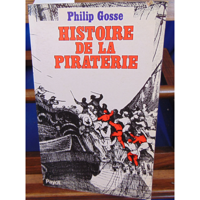 Gosse Philipp : Histoire de la piraterie...