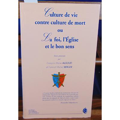 Algoud  : Culture de vie contre culture de mort ou la foi, l'Eglise et le bon sens...