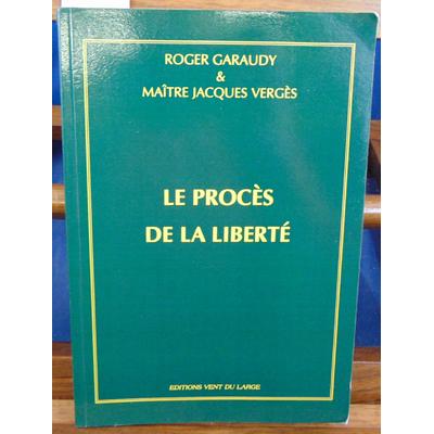 Garaudy Roger : Le procès de la liberté...