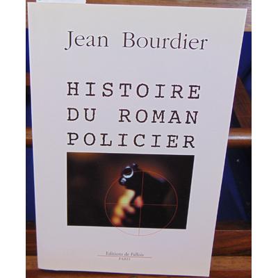 Bourdier Jean : Histoire du roman policier...