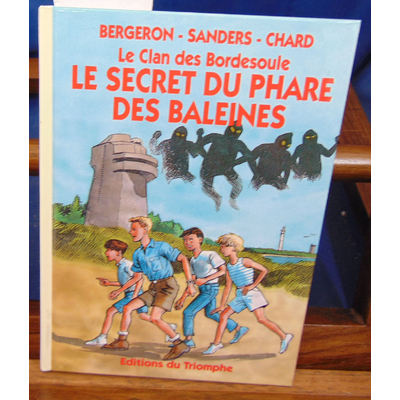Bergeron  : Le Clan des Bordesoule T. 05 . Le secret du phare des baleines...