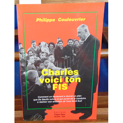Couleuvrier Philippe : Charles voici ton fils...