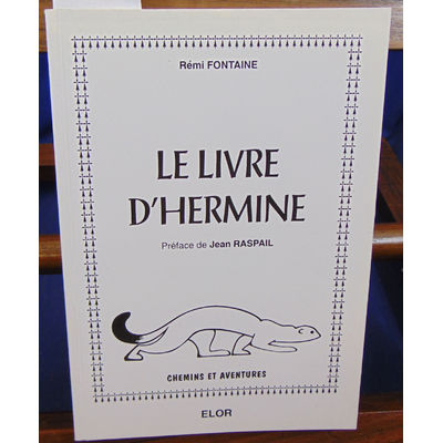 fontaine Rémi : le livre d'hermine. (avec un envoi de l'auteur )...