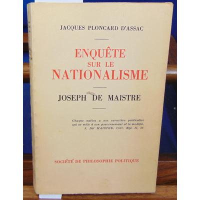 Assac J. Ploncard : Enquete sur le nationalisme. Joseph de Maistre...
