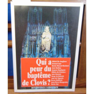 collectif  : Qui a peur du bapteme de Clovis ? Actes de la Ve Université dété de Renaissance catholique, Avena