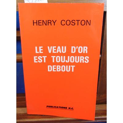 Coston Henry : Le veau d'or est toujours debout...