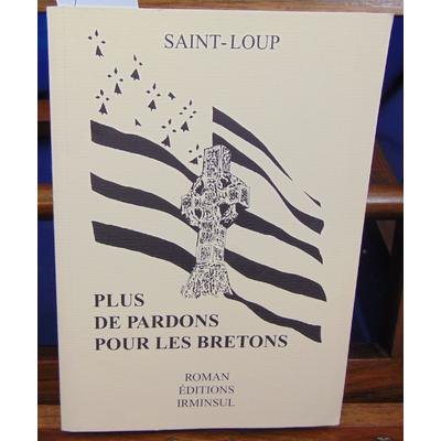 Saint-Loup  : Plus de pardon pour les Bretons. Les Patries charnelles (tome 3 )...