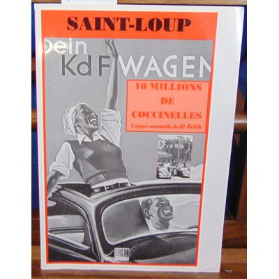 Saint-Loup  : 10 millions de Coccinelles. L'épopée Automobile Du IIIe Reich...