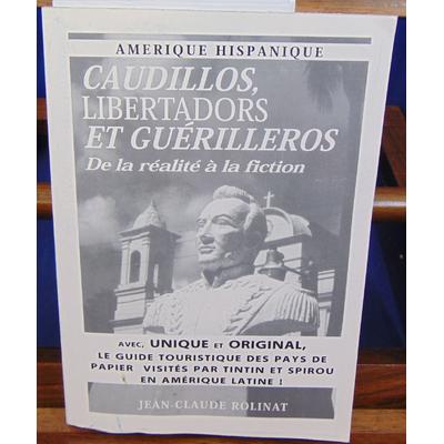 Rolinat  : Gaudillos Libertados et guérilleros...