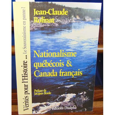 Rolinat  : Nationalisme Québécois & Canada français...