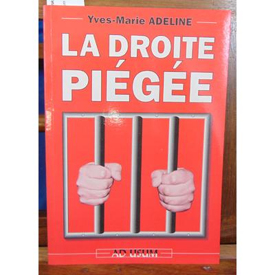 Adeline Yves-Marie : La droite piégée...