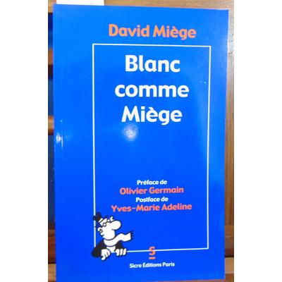 Miège David : Blanc comme Miège : Recueil de dessins parus dans les hebdomadaires Légitimiste... et Les 4 véri
