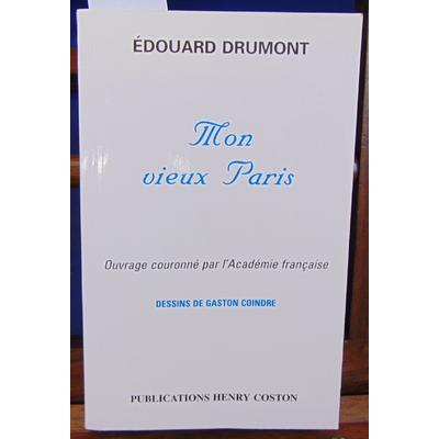 Drumont Edouard : Mon vieux Paris...