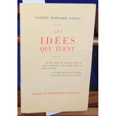 Assac Jacques Ploncard : Les idées qui tuent...