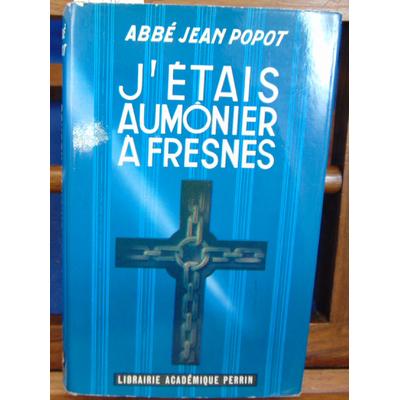 Popot Abbé jean : J'étais aumonier à Fresnes...