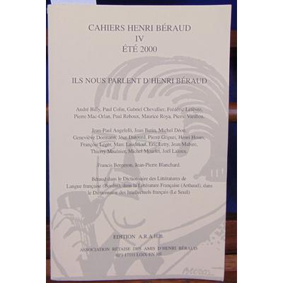 collectif  : Cahiers Henri Béraud IV été 2000 : Ils nous parlent d'henri Beraud...