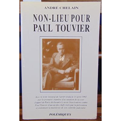 Chelain andré : Non-Lieu pour Paul touvier...