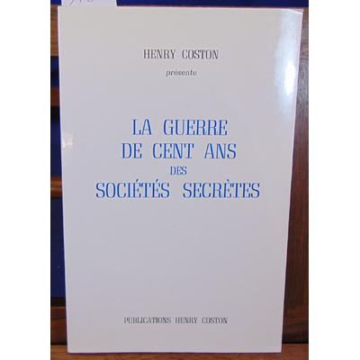 Coston  : La guerre de Cent ans des sociétés secretes...