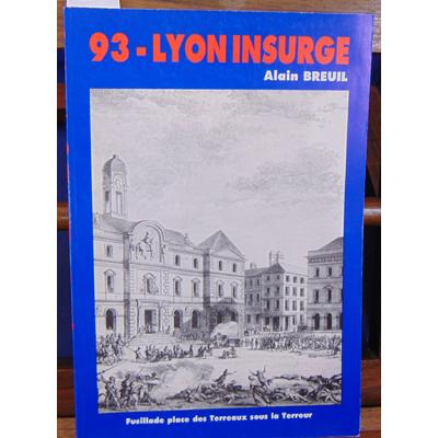 Breuil alain : 93 Lyon insurgé...