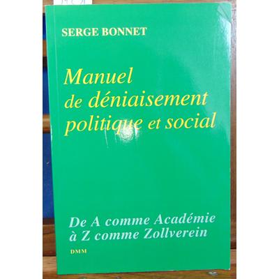 Bonnet Serge : Manuel de déniaisement...