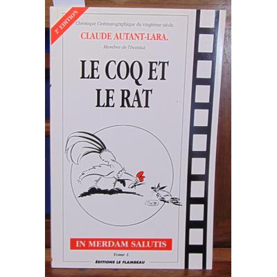 Autant-Lara  : Le coq et le rat  Tome 1 (Chronique cinématographique du XXe siècle )...
