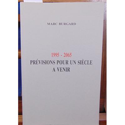 Burgard  : 1995 - 2065, previsions pour un siecle a venir...