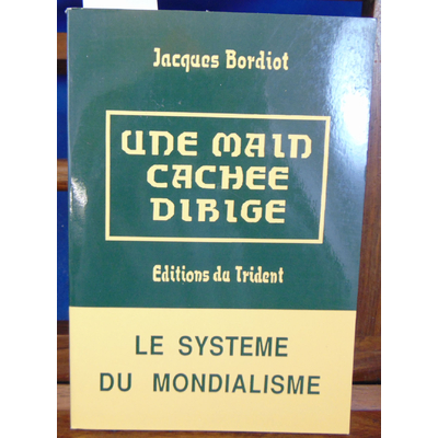 bordiot Jacques : Une main cachée dirige...
