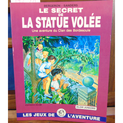 Bergeron  : Le secret de la statue volée - Le clan des Bordesoule T1...