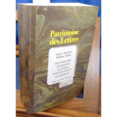 Bergeron Franis et : Dictionnaire commenté de livres politiquement incorrects...