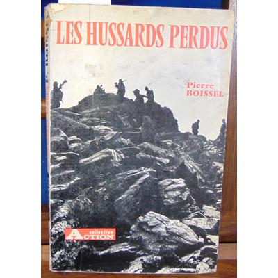 Boissel Pierre : Les hussards perdus...