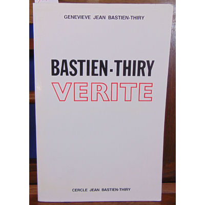 Bastien Thiry Geneviève Jean : Bastien - Thiry vérité...