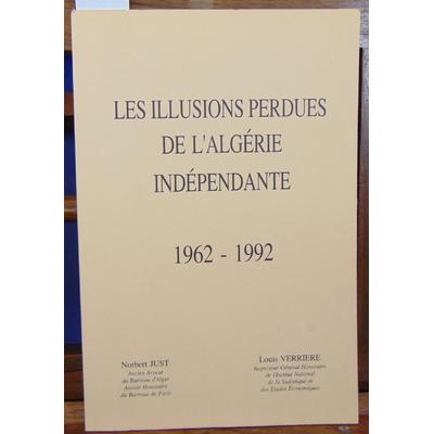 Just Norbert : Les illusions perdues de l'Algérie indépendante 1962 - 1992...
