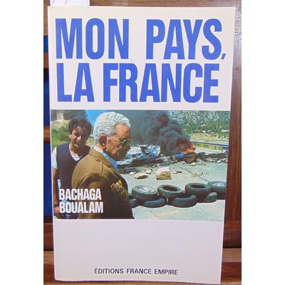 Bachaga Boualam : Mon pays, la France...