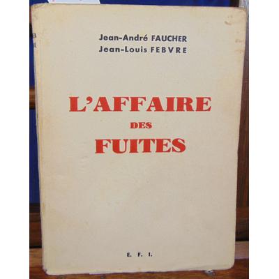 Faucher Jean-André : L'affaire des fuites...