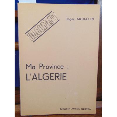 Morales  : Ma province : L'Algérie...