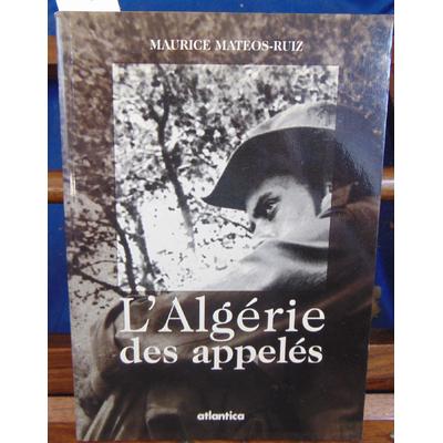Mateos-Ruiz Maurice : L'Algérie des appelés...