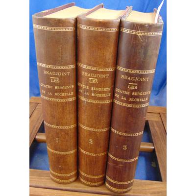 Beaujoint Jules : Les quatre sergents de la Rochelle. complet en 3 volumes...
