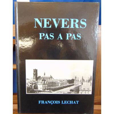 Lechat François : Nevers pas à pas. 3eme édition...