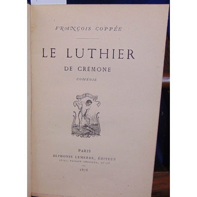 Coppée François : Le Luthier de Crémone...