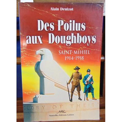 Denizot Alain : Des Poilus aux Doughboys. Saint-Mihiel 14-18...