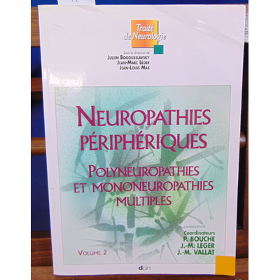 Bogousslavsky Julien : Neuropathies périphériques : Volume 2, Polyneuropathies et mononeuropathies multiples..