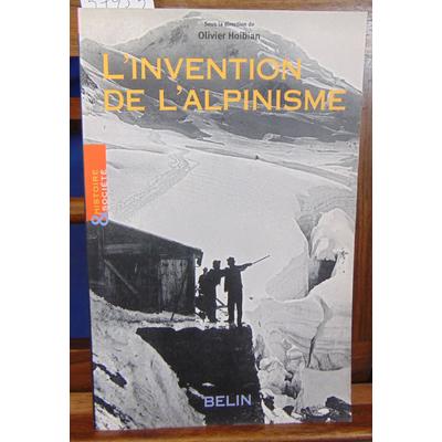 Hoibian Olivier : L'invention de l'alpinisme : La montagne et l'affirmation de la bourgeoisie cultivée (1786-1