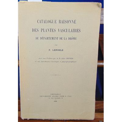 Lenoble F : Catalogue raisonné des plantes vasculaires du département de la Drome...