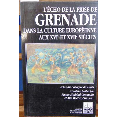 Chamakh  : L'écho de la prise de Grenade dans la culture Européenne au XVI et XVIIe siècles...