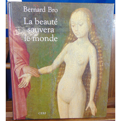 Bro Bernard : La beauté sauvera le monde...