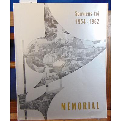 : Mémorial. Souviens-toi 1954 - 1962...