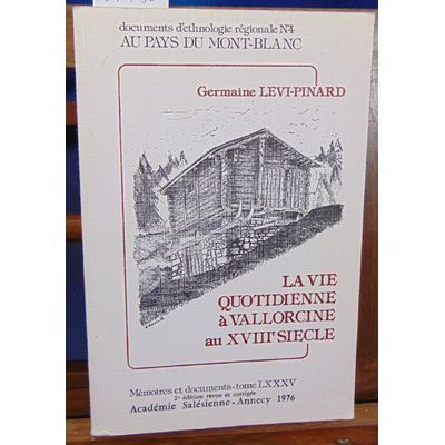 Levi-Pinard Germaine : La vie quotidienne a vallorcine au xviiie siecle...