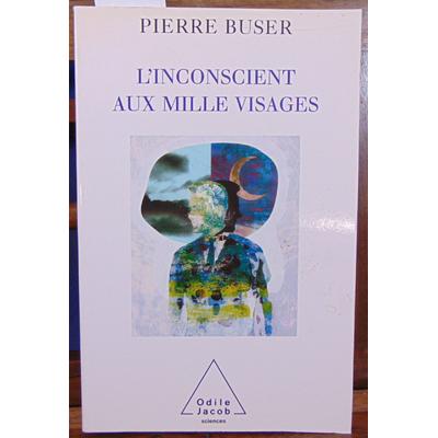 Buser Pierre : L'inconscient aux mille visages...